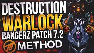 Destruction Warlock Patch 7.2 Guide by Method Bangerz