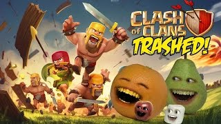 Annoying Orange - CLASH OF CLANS: FLIGHT OF THE BARBARIAN TRAILER Trashed!!