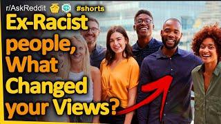 Ex-Racist People, What Changed Your Views? #shorts (r/AskReddit, Reddit FM)