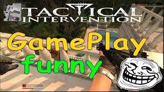 Tactical intervention GamePlay **Funny play**