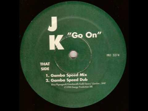 J.K. - Go On - Gamba Speed Dub - Niche Casaloco