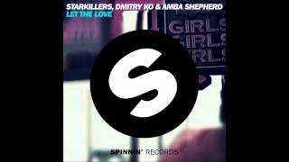 Starkillers & Dmitry KO ft. Amba Shepherd - Let The Love (Original Mix)