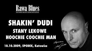 Shakin Dudi - Stany lękowe / Hoochie coochie man (live)