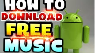 how-to-download-free-music-on-android-tablet-etc