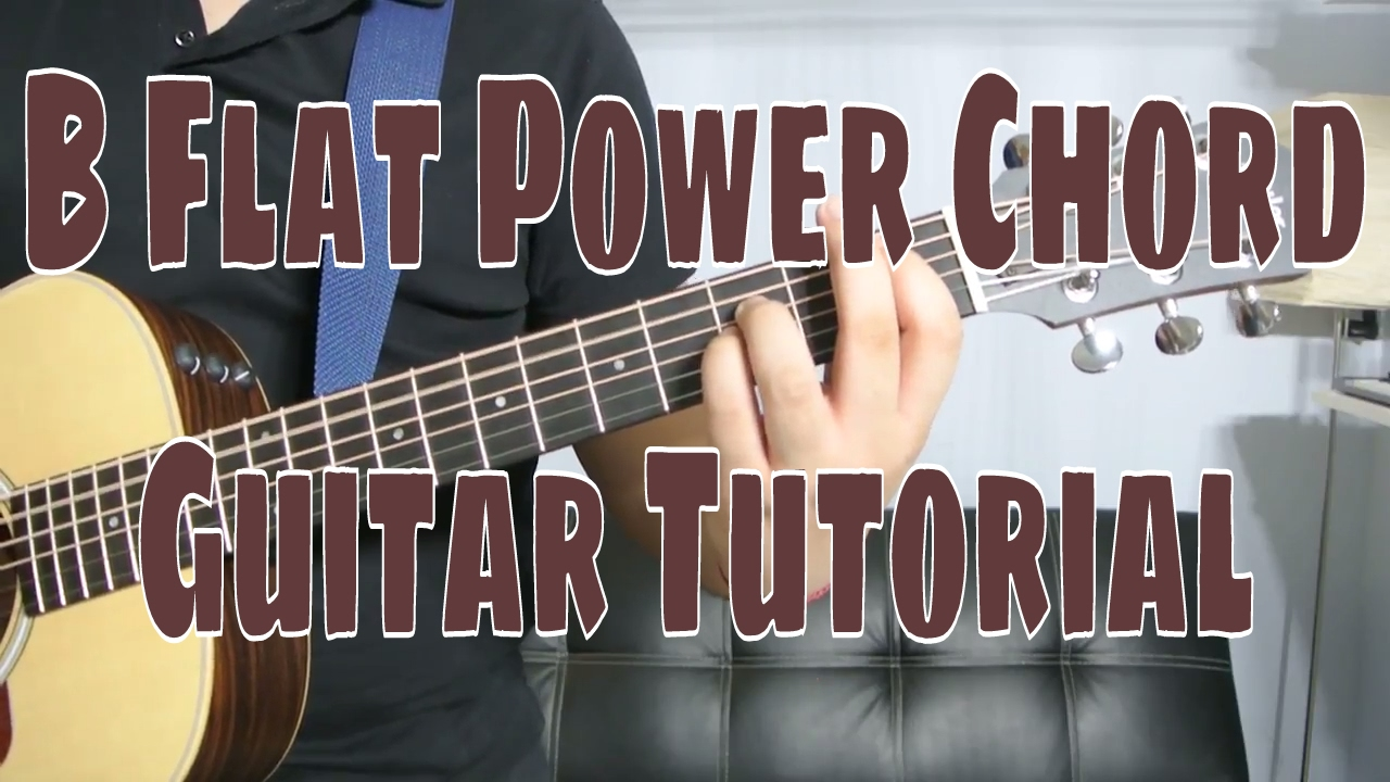 How To Play A B Flat Power Chord Chord Guitar Tutorial Youtube