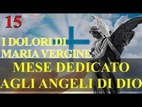 15 SETTEMBRE - I DOLORI DI MARIA VERGINE - Mese dedicato agli Angeli di Dio