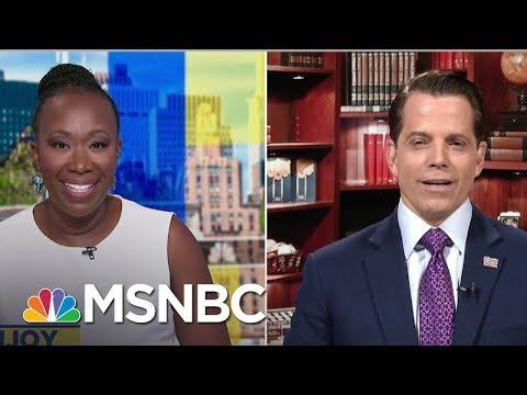 Scaramucci Calls Trump 'Trumpnobyl,' Says 'He's Melting Down' | AM Joy | MSNBC