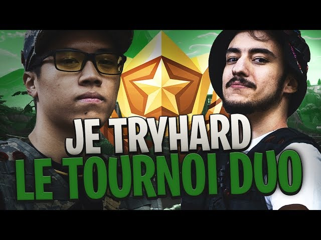 JE TRYHARD LE TOURNOI EN DUO SUR FORTNITE