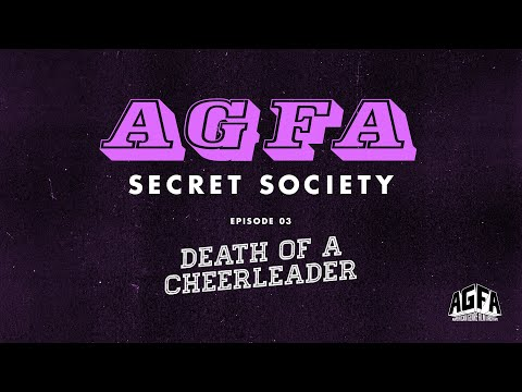 AGFA SECRET SOCIETY - Episode 3: DEATH OF A CHEERLEADER
