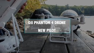 DJI Phantom 4 - New Pilot