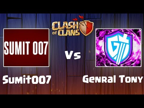 General Tony vs Sumit007 - Biggest Clan War - Clash of Clans - COC