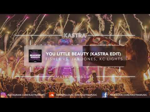 Fisher x Jax Jones - You Little Beauty (Kastra Edit) | MASHUP MONDAY