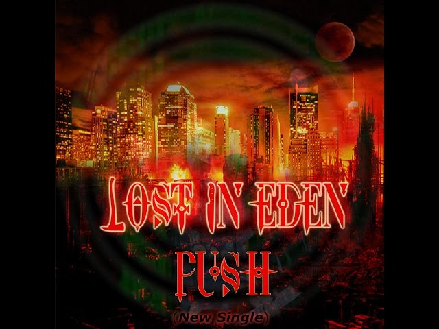 (Push) the new single by Lost In Eden
