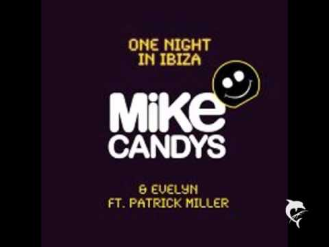 Mike Candys ft. Patrick Miller - One Night in Ibiza