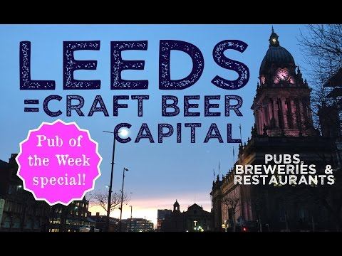Leeds Craft Beer Guide | Best Pubs, Bars, Breweries And Restaurants