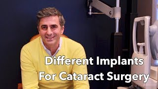 Cataract Surgery - Different implants for Cataract Surgery