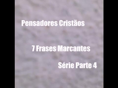 Pensadores Cristãos 7 Frases Marcantes Série Parte 4 By Palavra