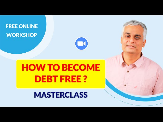 How to become debt free ? | MASTERCLASS