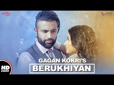 GAGAN KOKRI : Berukhiyan (Full Video) | Jay K | New Punjabi Songs 2017 | Saga Music