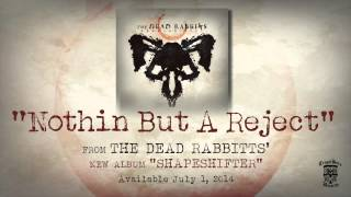 THE DEAD RABBITTS - Nothin But A Reject (Official Stream)