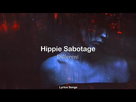 Hippie Sabotage - Different (Lyrics)