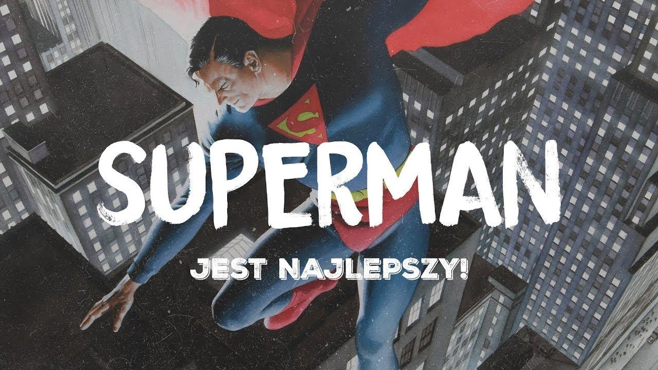 Dlaczego Superman jest najlepszym superbohaterem?