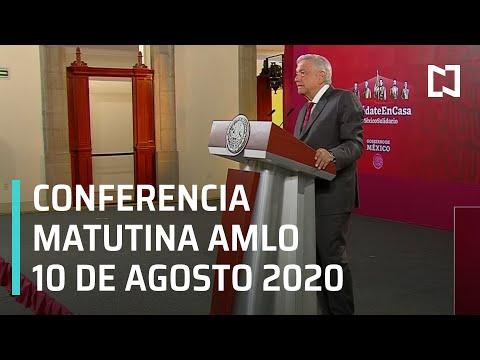 Conferencia matutina AMLO/ 10 de Agosto 2020