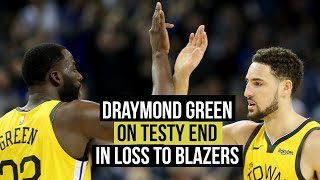 Draymond Green on testy fourth quarter against Blazers