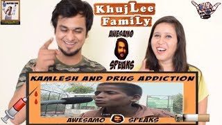 KAMLESH AND DRUG ADDICTION - AWESAMO SPEAKS || KHUJLEE FAMILY PAKISTANI CHANNEL || INDIAN REACTION