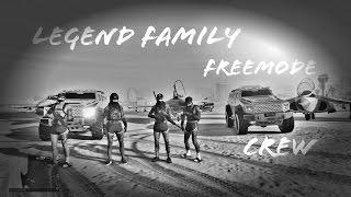 (Gta 5 Online) LEGEND FAMILY | FREEMODE CREW