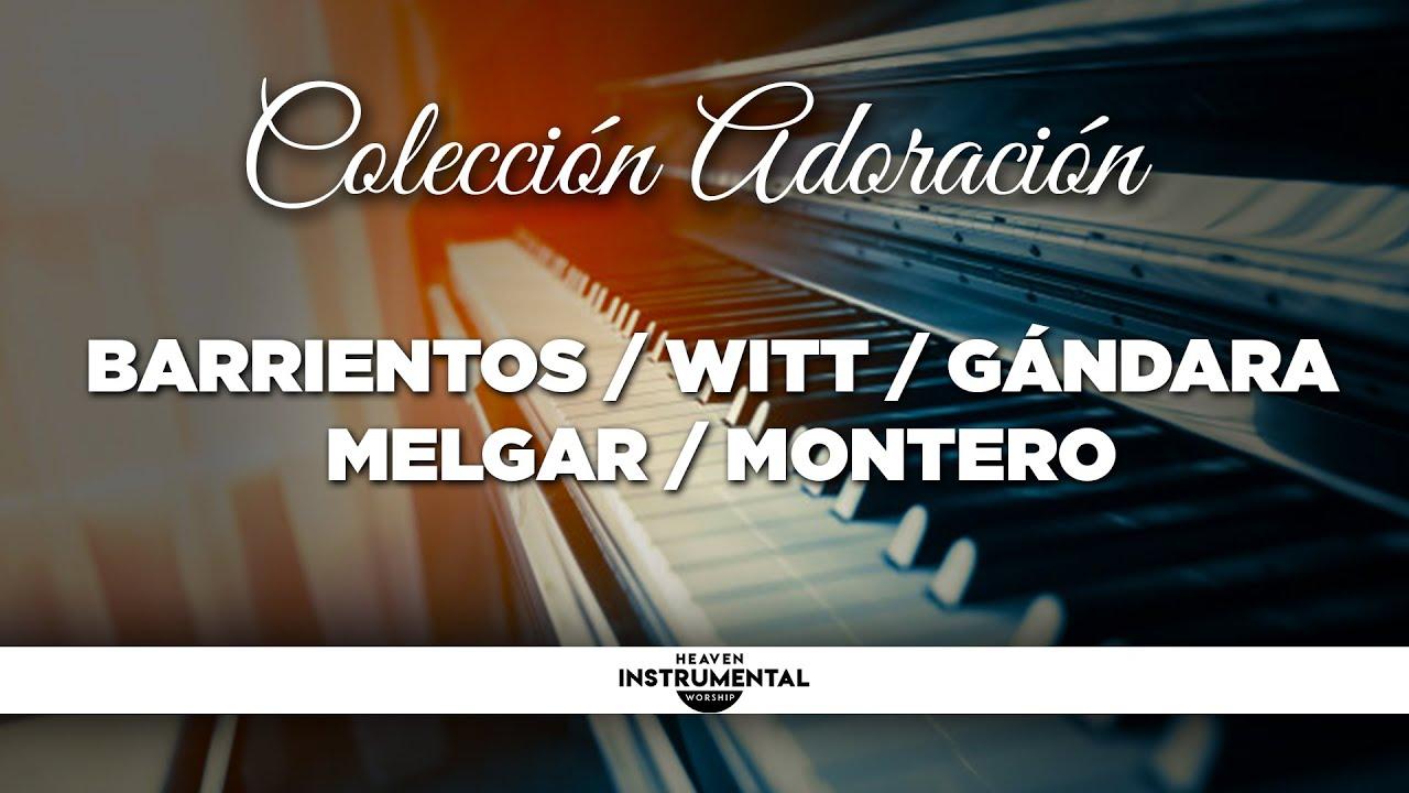 Música Instrumental Cristiana Para Orar | ADORACIÓN | Barrientos | Witt | Gándara | Melgar | Montero