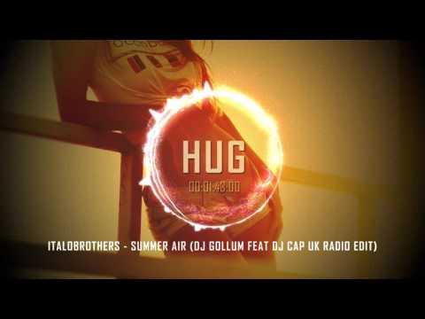 Italobrothers - Summer Air (Dj Gollum Feat Dj Cap Uk Radio Edit)
