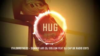 Italobrothers  Summer Air (Dj Gollum Feat Dj Cap Uk Radio Edit)