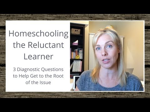 Homeschooling the Reluctant Learner