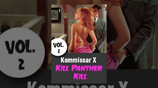 Download Video Kommissar X - Kill, Panther, Kill (Vol. 2) MP3 3GP MP4