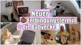 Neuer Entbindungstermin I zukünftige Babyecke/Babyzimmer I Plötzlich schnell zum Arzt I 16 SSW