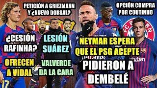 neymar-espera-acepten-oferta-piden-dembel-opcin-coutinho-peticin-griezmann-se-va-vidal