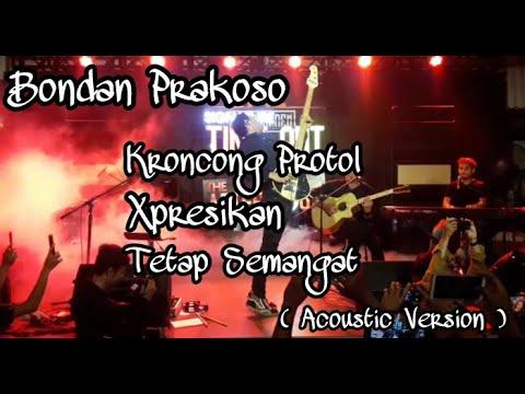 Bondan Prakoso - Kroncong Protol | Xpresikan | Tetap Semangat [ Acoustic Version ]