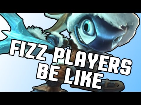 FIZZ PLAYERS BE LIKE