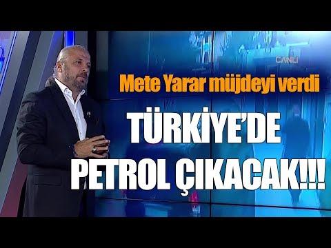 Mete Yarar: Türkiye çok yakında petrol çıkaracak
