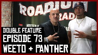 PANTHER & WEETO - EPISODE 73 - ROADIUM RADIO - TONY VISION - HOSTED BY TONY A. DA WIZARD