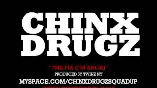 Chinx Drugz - The Fix (I'm Back)