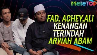 Fad, Achey & Ali kongsi kenangan terindah bersama Arwah Abam | MeleTOP | Nabil & Jihan Muse