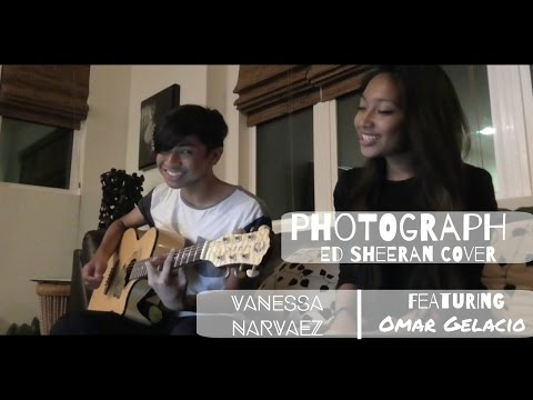 Ed Sheeran Photograph Cover | Vanessa Narvaez Ft. Omar Gelacio