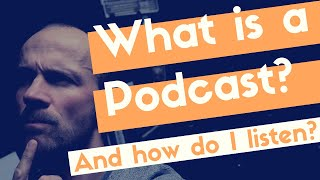What is a Podcast? A Simple Explanation of Podcasting for 2018