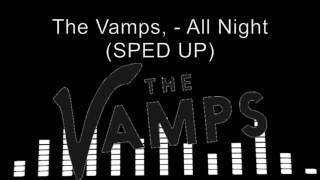 The Vamps, Matoma - All Night (SPED UP)