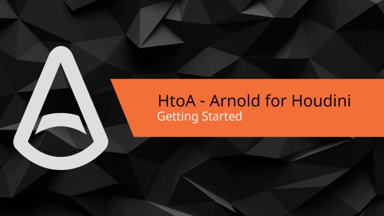 Arnold for Houdini (HtoA) Beginner tutorial: Introduction to HtoA