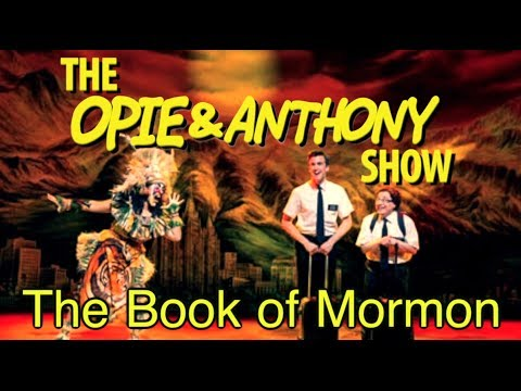 Opie & Anthony: The Book of Mormon (06/06/11-01/18/13)