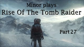 Rise Of The Tomb Raider (PC) - Part 27 (The Acropolis) [100% Playthrough]