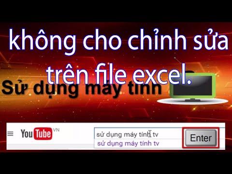 Video hướng dẫn sửa excel không chỉnh sửa được